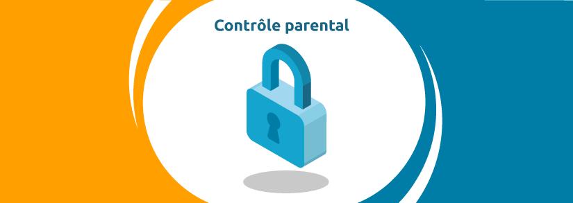 Gardez un œil sur le temps passé sur internet et activer le contrôle parental