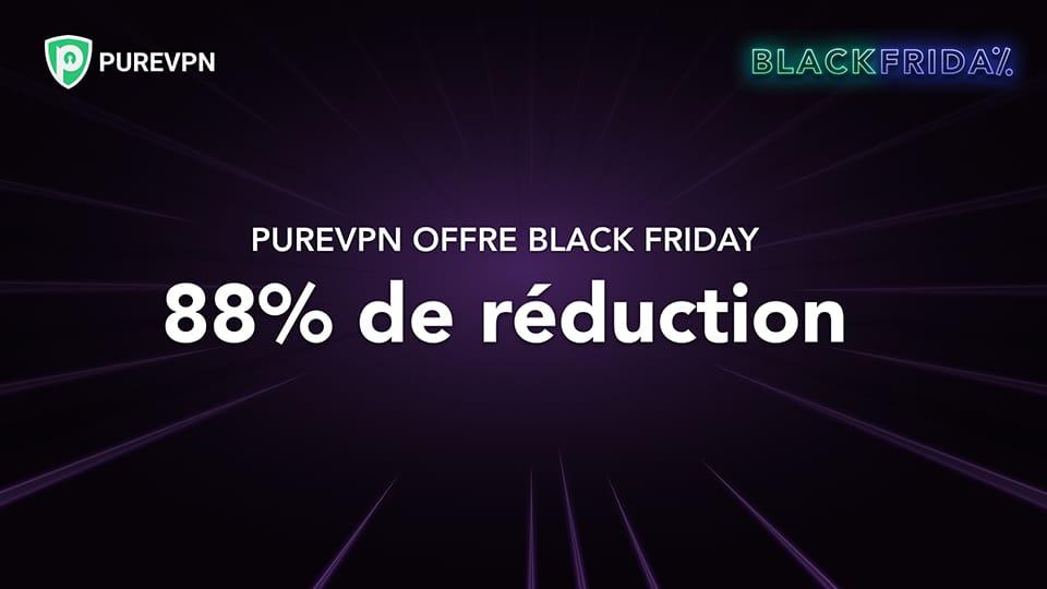 Profiter de l'offre spéciale Blackfriday de PureVPN