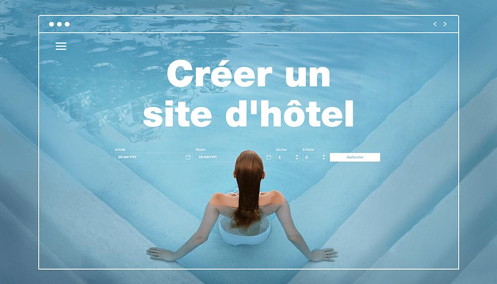 Les éléments à prendre en compte pour créer un site Web d'hôtel